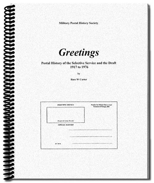 [Greetings: Postal History of the Selective Service and the Draft 1917 to 1976]